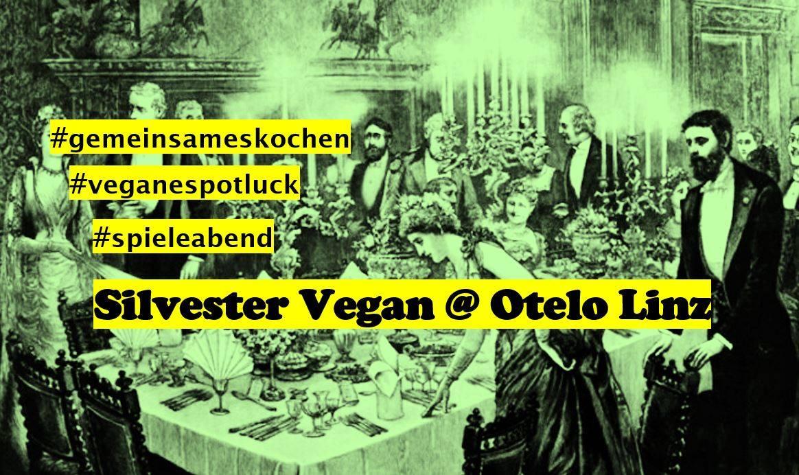 Silvester Vegan (Nur mit persönlicher Anmeldung PN, Email!)