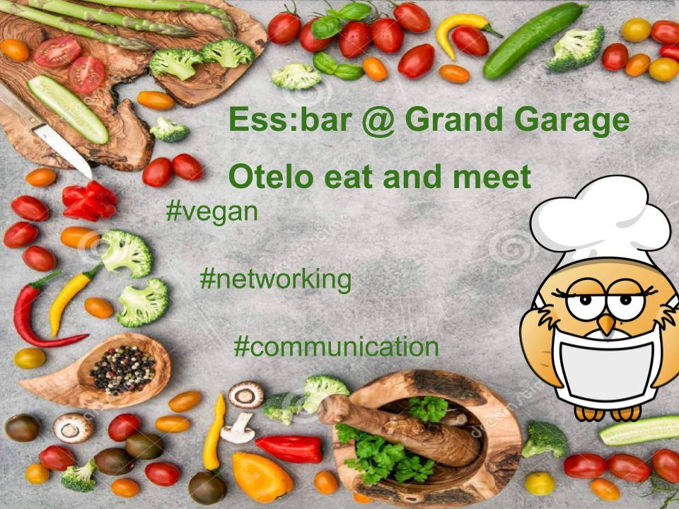 Ess:bar - Otelo eat and meet (Abgesagt!)
