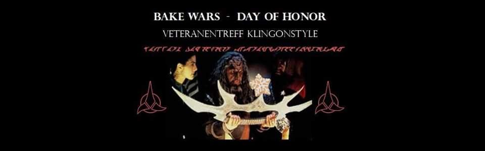BAKE WARS -DAY of HONOR /Veteranentreff klingonstyle (ANMELDUNG)